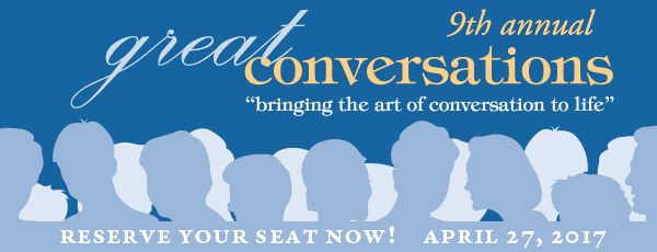 Reserve your seats now for Great Conversations 2017